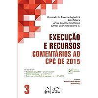 Execução e Recursos - Comentários ao CPC de 2015 - Vol. 3: Volume 3