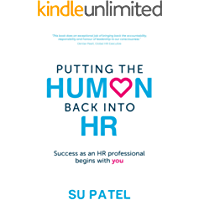 Putting The Human Back Into HR: Success as an HR professional begins with you
