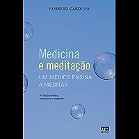 Medicina e Meditação - Um Médico Ensina a Meditar