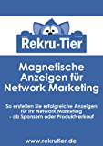 Magnetische Anzeigen für Network Marketing: So erstellen Sie erfolgreiche Anzeigen für Ihr Network Marketing - ob Sponsern oder Produktverkauf