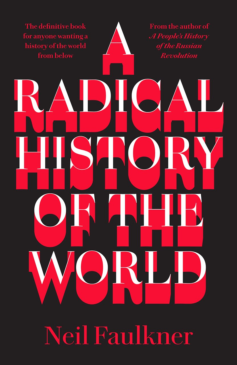 Image result for A Radical History of the World by Neil Faulkner