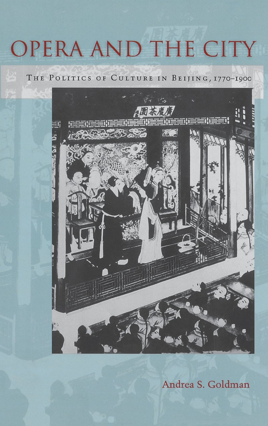 Download Opera and the City: The Politics of Culture in Beijing, 1770-1900 ebook