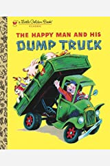 The Happy Man and His Dump Truck (Little Golden Book) Kindle Edition