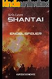 Shantai: Engelsfeuer (Shantai Kurzgeschichten 2)