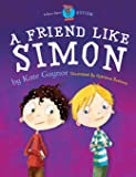 A Friend Like Simon: A Friend Like Simon (Special Stories Series) (Volume 1)