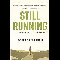Still Running: The Art of Meditation in Motion (English Edition)