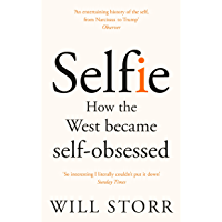 Selfie: How the West Became Self-Obsessed (English Edition)