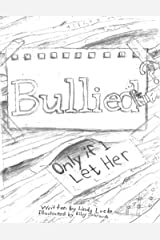 Bullied? Only If I Let Her!: A Story About Handling a Bully Kindle Edition