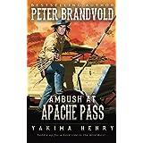 Ambush at Apache Pass: A Western Fiction Classic (Yakima Henry)