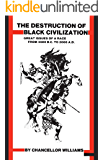 Destruction of Black Civilization: Great Issues of a Race from 4500 B.C. to 2000 A.D. 3rd Revised ed. Edition (English Edition)