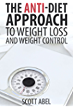 The Anti-Diet Approach to Weight Loss and Weight Control