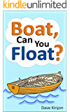 Kids books: Boat, Can You Float? (Fun Rhyming Story Book. Fully Illustrated Childrens Picture Book. Bedtime & Dreams.)