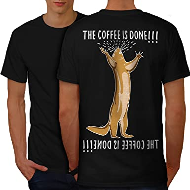 471903f31 wellcoda The Coffee is Done Mens T-Shirt, Funny Design Print on The Back
