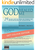 GOD Healed me: 24 Healing Scripture Verses and Promises that helped me recover. Colour Edition (Live Forever Book 1)
