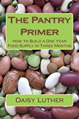 The Pantry Primer: How to Build a One Year Food Supply in Three Months Paperback