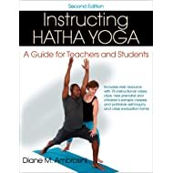 Instructing Hatha Yoga: A Guide for Teachers and Students