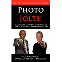 Photo Jolts! Image-based Activities that Increase Clarity, Creativity, and Conversation (English Edition)