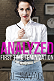 Analyzed: First Time Feminization (English Edition)