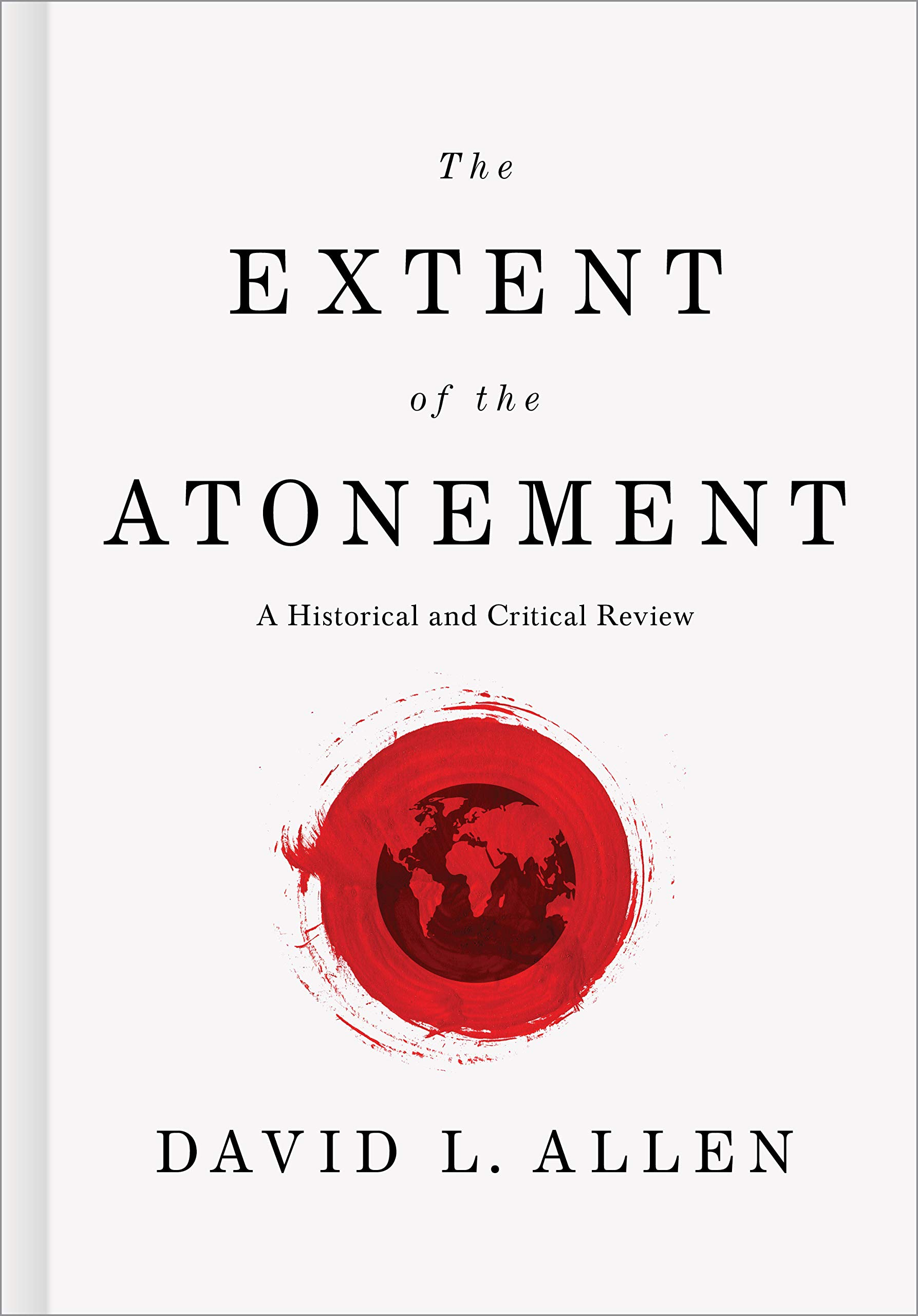 the extent of the atonement a historical and critical review david