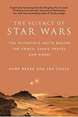 The Science of Star Wars: The Scientific Facts Behind the Force, Space Travel, and More! Kindle Edition