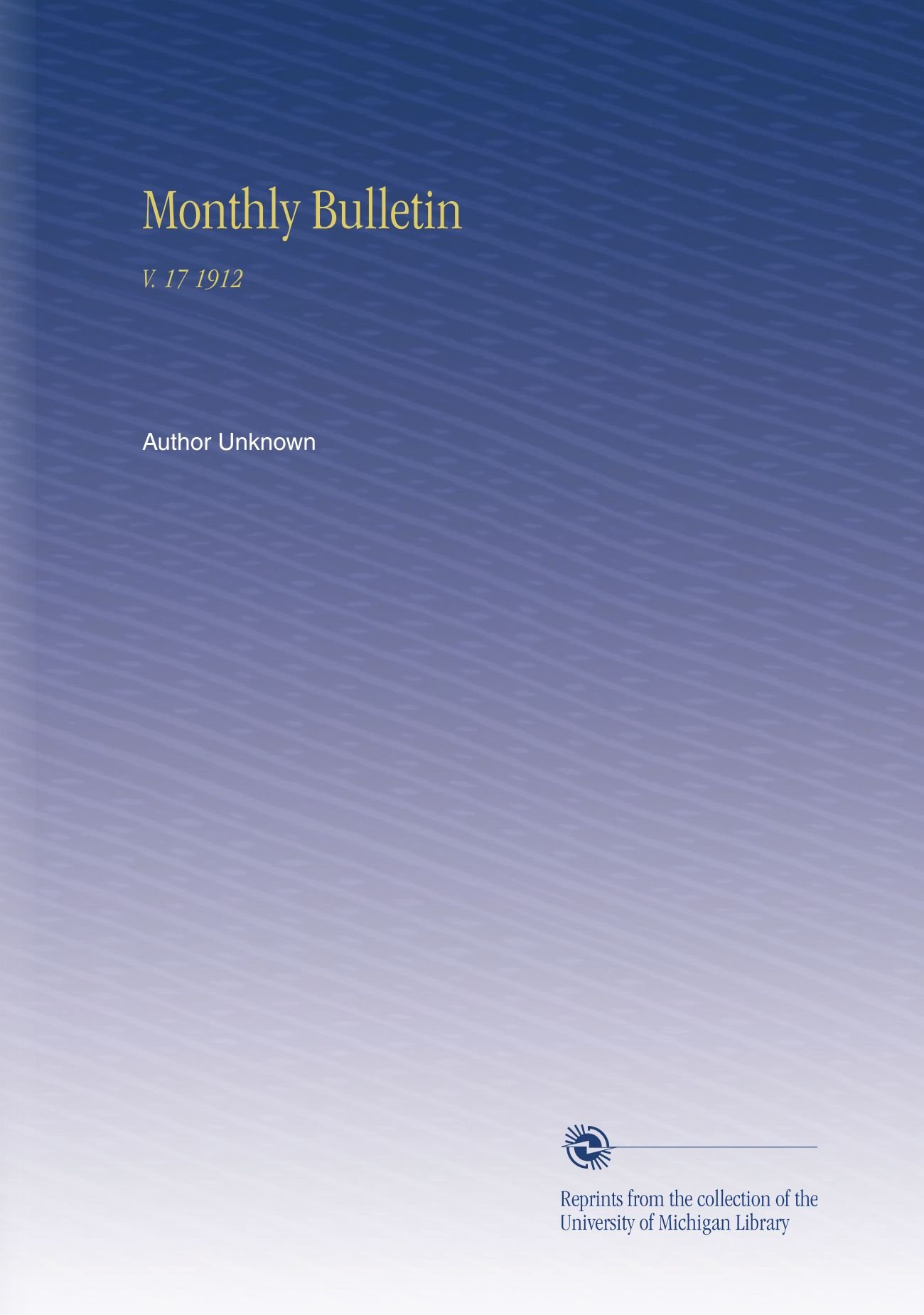 Download Monthly Bulletin: V. 17 1912 PDF