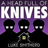 A Head Full of Knives: An Urban Fantasy Novel