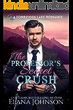 The Professor's Secret Crush: A Sweet Romantic Suspense (Forbidden Lake Romance Book 1)