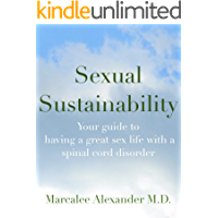 Sexual Sustainability: A guide to having a great sex life with a spinal cord disorder