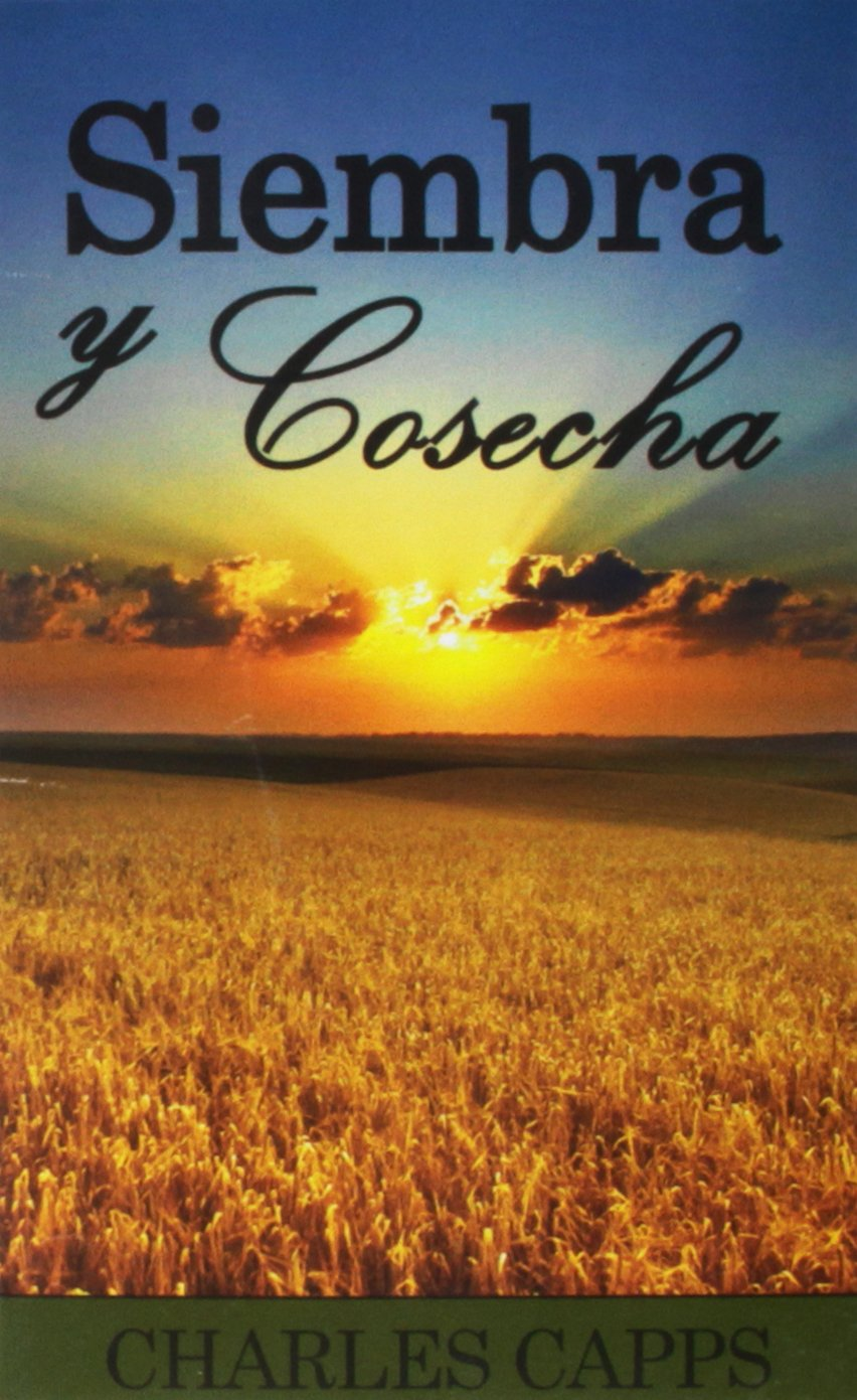 Siembra y Cosecha: Seedtime & Harvest Spanish (Spanish Edition)