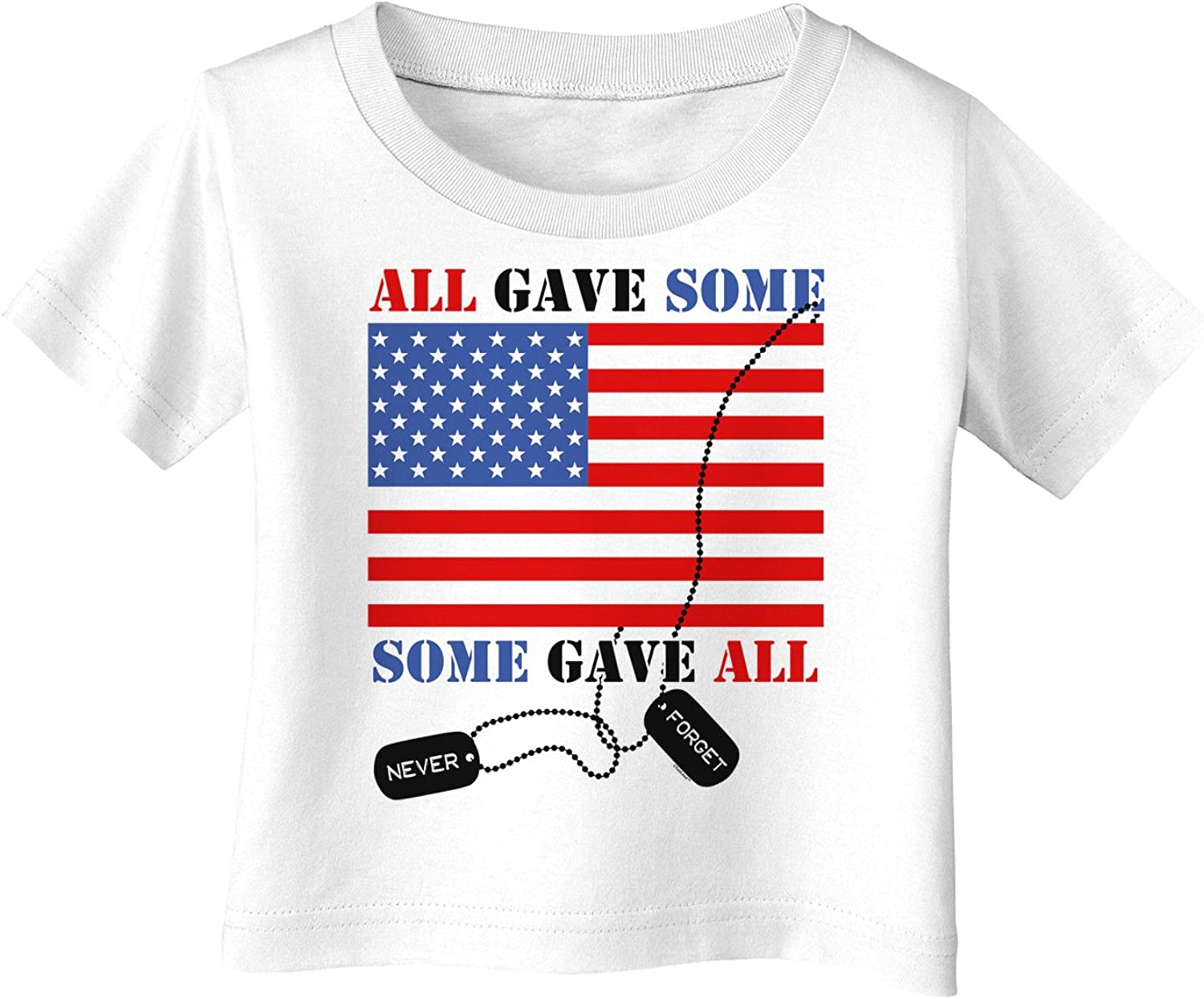 TooLoud All Gave Some Some Gave All Infant T-Shirt