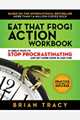 Eat That Frog! Action Workbook: 21 Great Ways to Stop Procrastinating and Get More Done in Less Time Paperback