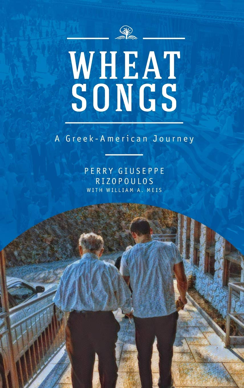 Wheat Songs: A Greek-American Journey by Cherry Orchard Books