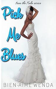 Pick Me Blues (The KoKo Series Book 5)