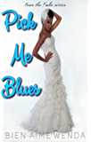 Pick Me Blues (The KoKo Series Book 4)