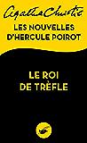 Le Roi de trèfle : Les nouvelles d'Hercule Poirot (Masque Christie) (French Edition)