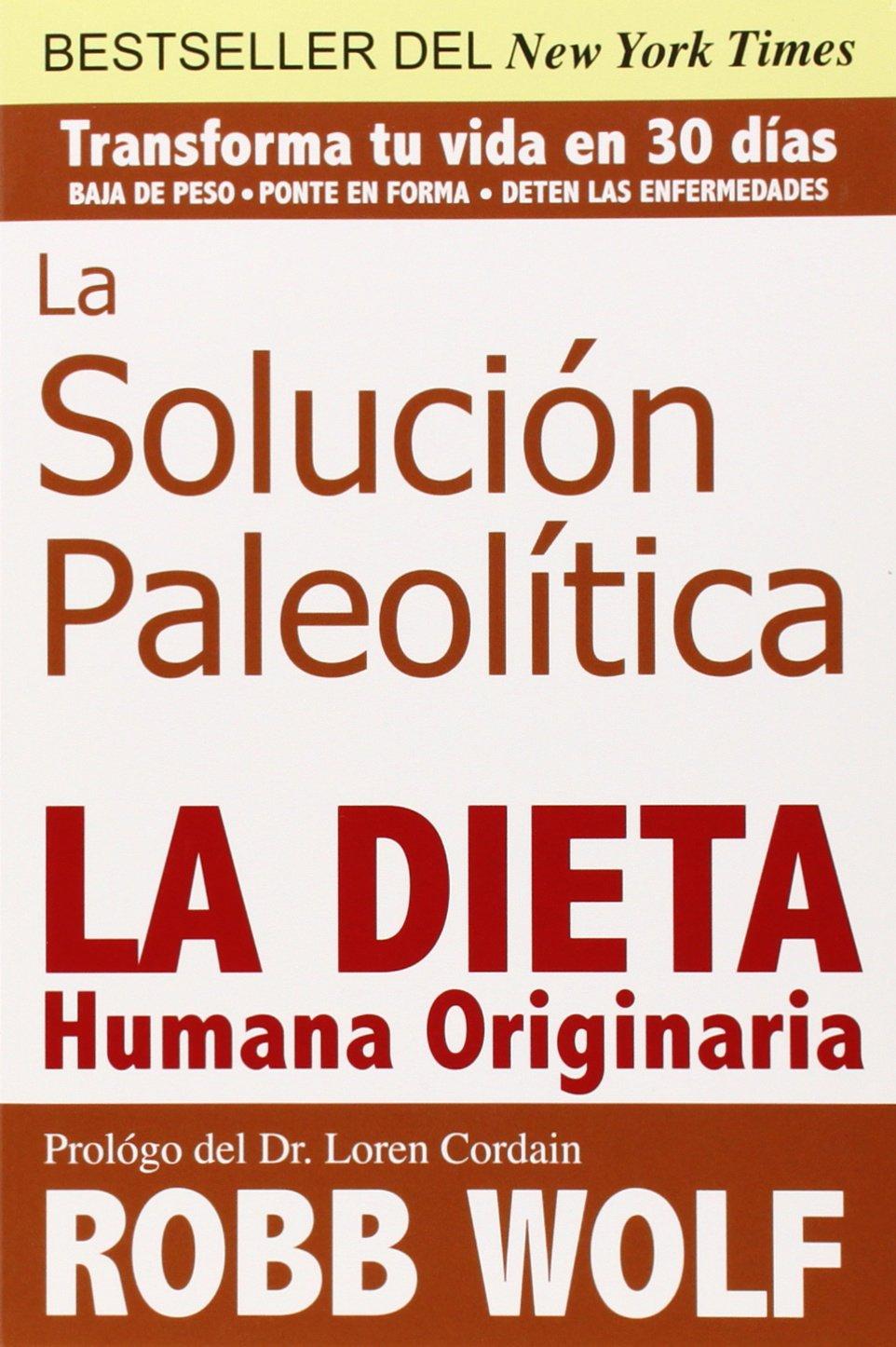 La Solucion Paleolitica: La Dieta Humana Originaria: Amazon ...