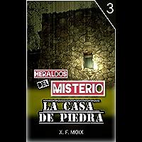HERALDOS DEL MISTERIO: LA CASA DE PIEDRA (Las crónicas de lo insólito nº 3)