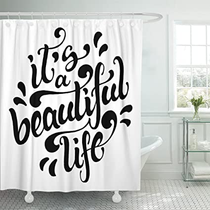 Emvency Fabric Shower Curtain Curtains With Hooks Black Script Positive Life Quote Its Beautiful