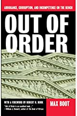 Out Of Order: Arrogance, Corruption, And Incompetence On The Bench Paperback