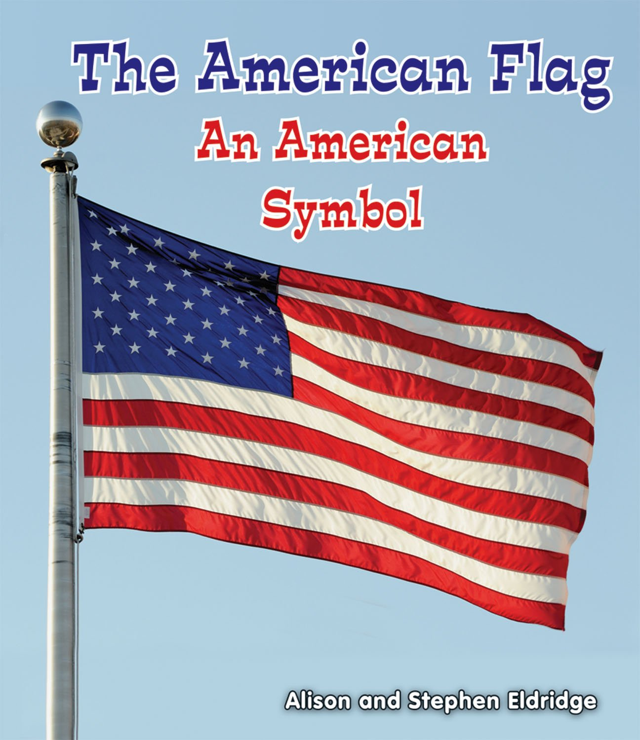 Read Online The American Flag: An American Symbol (All About American Symbols: Guided Reading, Level B) pdf