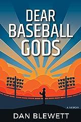 Dear Baseball Gods: A Memoir Kindle Edition