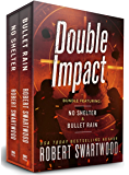Double Impact (No Shelter & Bullet Rain)
