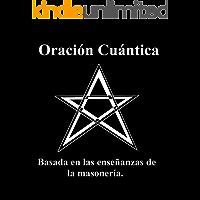 Oración cuántica: basada en las enseñanzas de la Masonería.