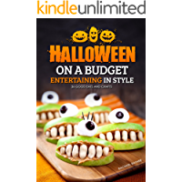 Halloween on a Budget: Entertaining in Style - 36 Good Eats and Crafts