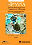 História das Relações Internacionais Contemporâneas - Volume 1