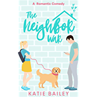 The Neighbor War: A Romantic Comedy (Only in Atlanta Book 2)