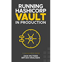 Running HashiCorp Vault in Production (English Edition)
