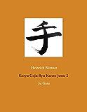 Koryu Goju Ryu Karate Jutsu 2: Ju Gata (German Edition)