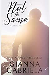 Not the Same (Not Alone Novellas Book 2) Kindle Edition