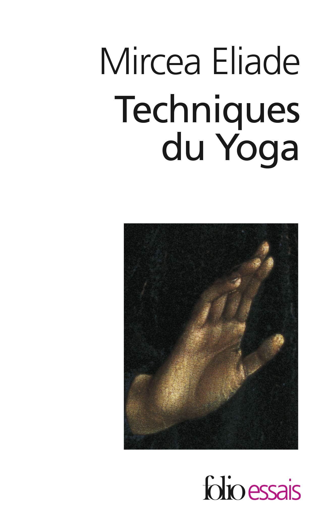 Techniques du Yoga (Folio Essais): Amazon.es: Mircea Eliade ...